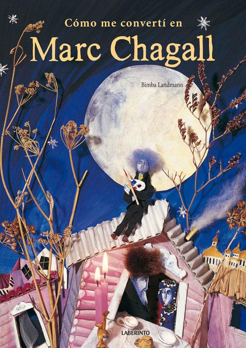 Cómo me convertí en Marc Chagall