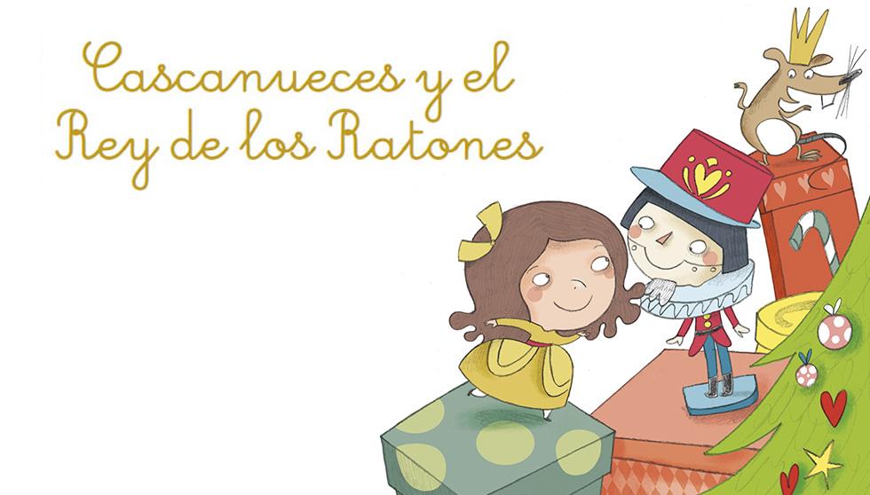 Cascanueces y el Rey de los Ratones: fantasía, imaginación y aventura a raudales
